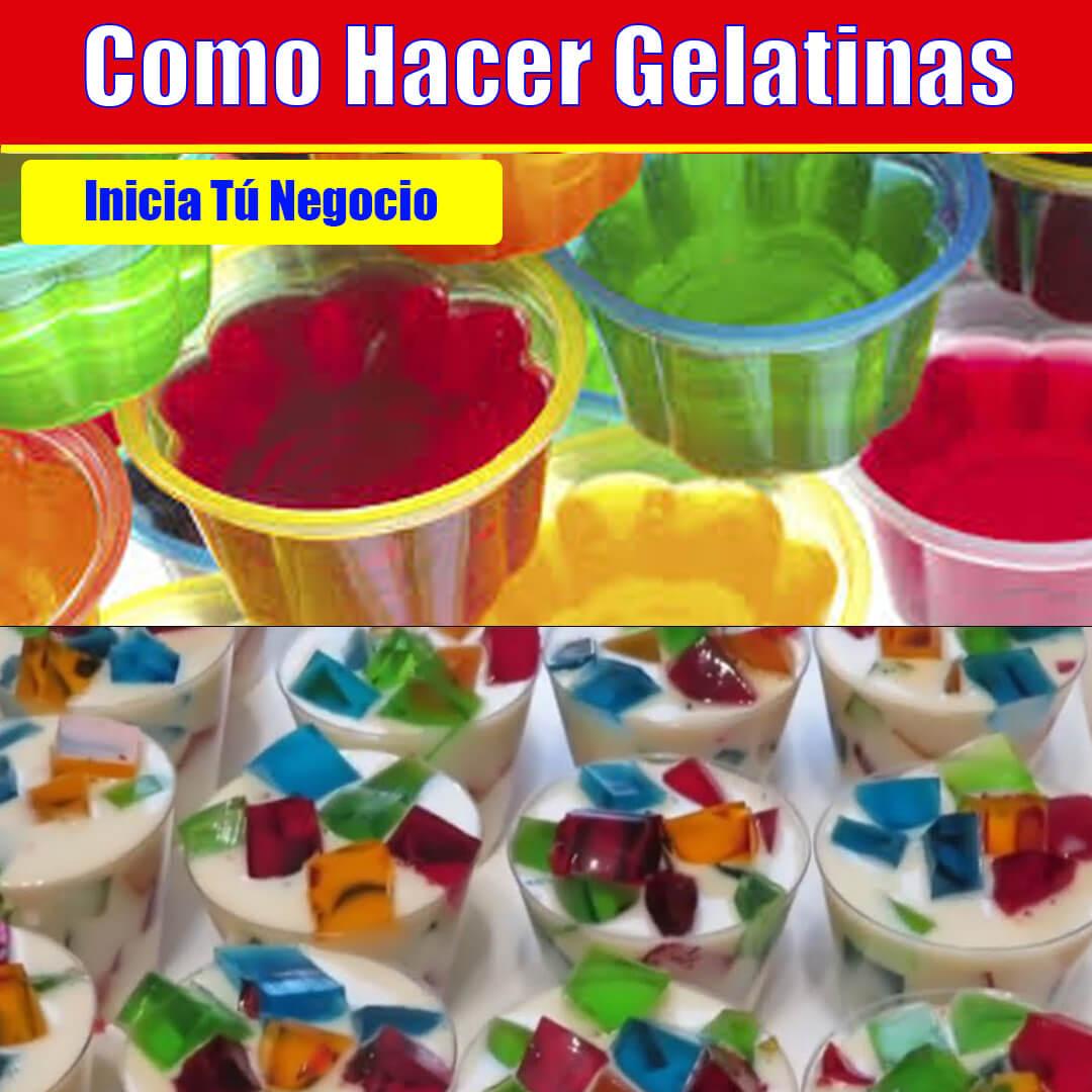Como hacer Gelatinas